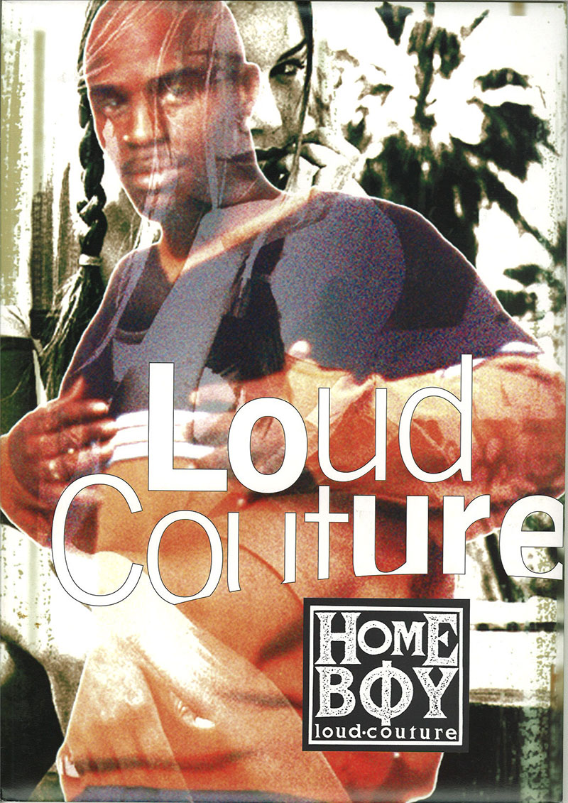 1995 Homeboy loud couture